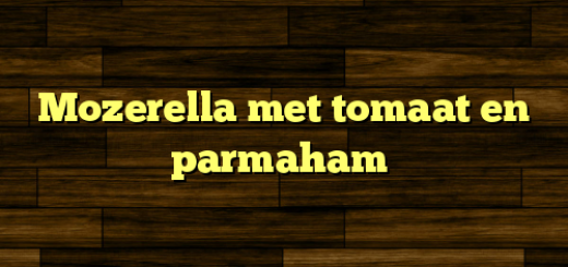 Mozerella met tomaat en parmaham